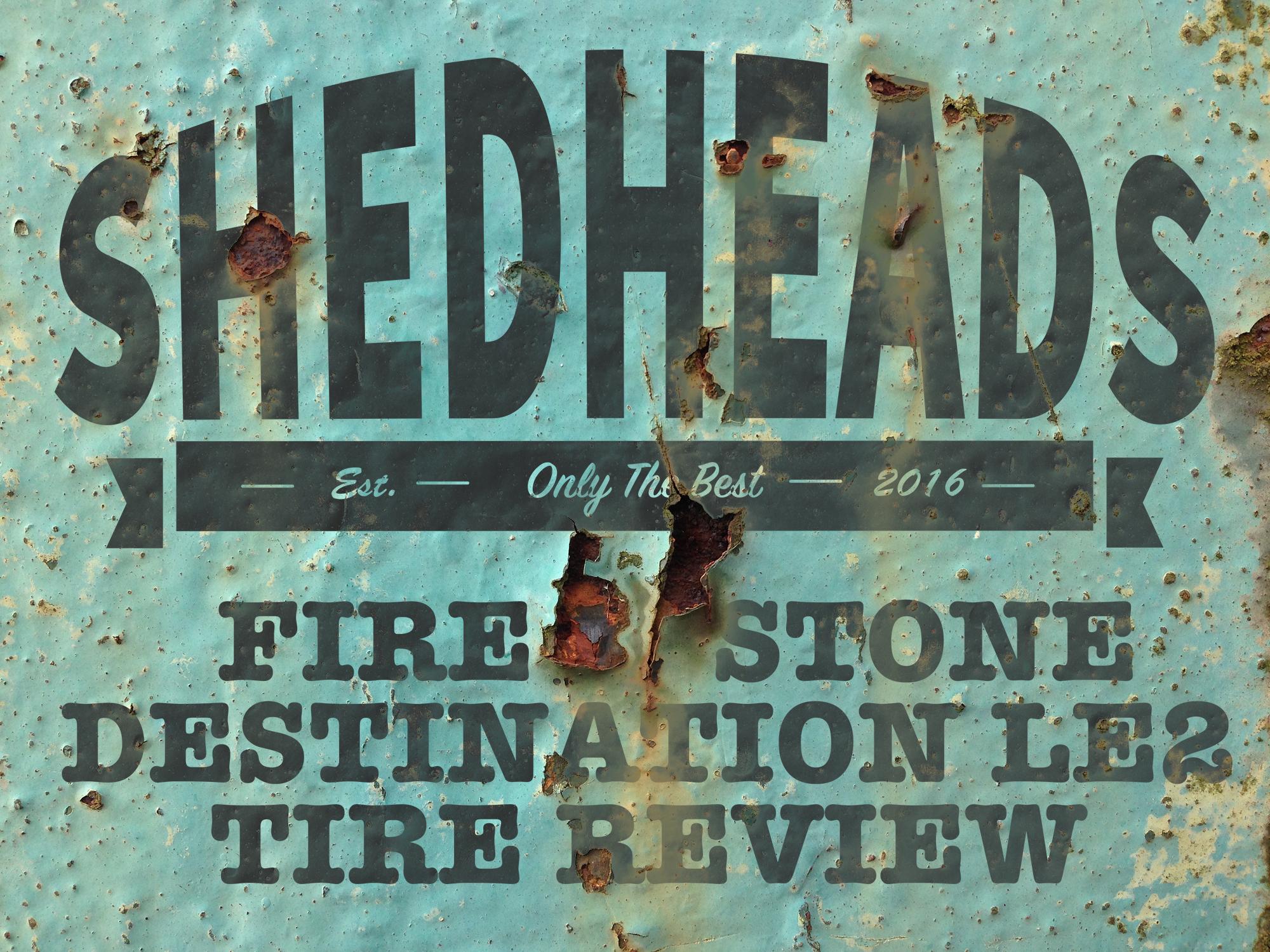 Firestone Destination LE2 Our brutally honest review