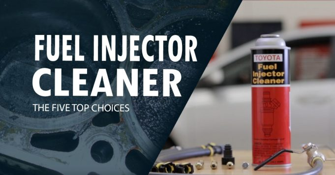 What's The Best Fuel Injector Cleaner of 2019? Here's the Top 5!